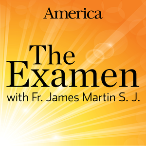 The Examen with Fr. James Martin, SJ by America Media