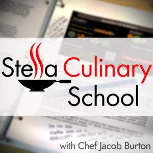 Stella Culinary School by Chef Jacob Burton - StellaCulinary.com