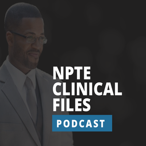 NPTE Clinical Files | Physical Therapy by Dr. Kyle Rice