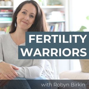 The Fertility Warriors by Robyn Birkin