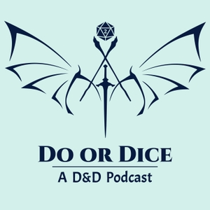 Do Or Dice: A D&D Podcast by Do or Dice