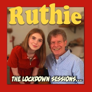 Ruthie - The Lockdown Sessions by Ruth Kelner and Martin Kelner