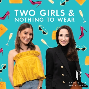 Two Girls and Nothing to Wear by Pacific Fair Shopping Centre