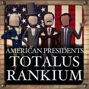 American Presidents: Totalus Rankium by Rob and Jamie