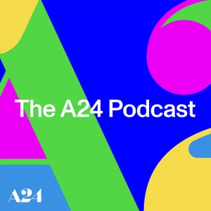 The A24 Podcast by A24