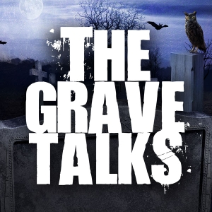 The Grave Talks | Haunted, Paranormal & Supernatural by Ghost Stores, Haunted, Paranormal & Supernatural Stories