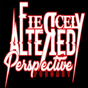 Fiercely Altered Perspective Podcast by murder.ly