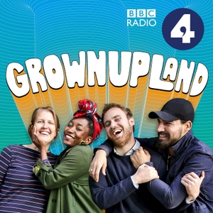 GrownUpLand by BBC Radio 4