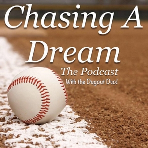 Chasing a Dream with The Dugout Duo by The Dugout Duo
