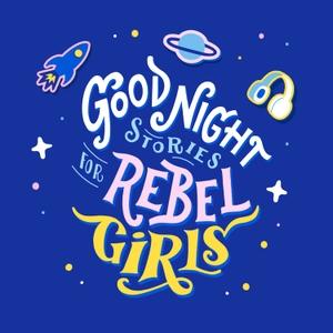 Good Night Stories for Rebel Girls by Rebel Girls