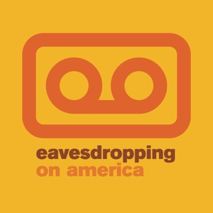 Eavesdropping On America by None