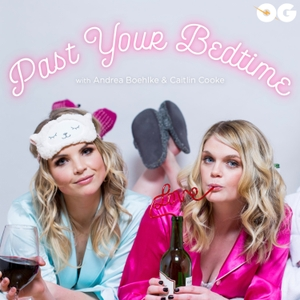 Past Your Bedtime by OG Podcast Network
