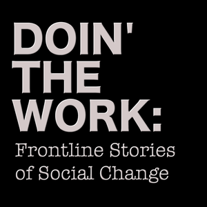 Doin' The Work: Frontline Stories of Social Change by Shimon Cohen