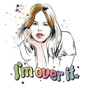 I'm Over It by Atlanta de Cadenet Taylor