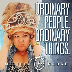 Ordinary People. Ordinary Things. with Melissa Radke by Melissa Radke