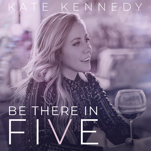 Be There in Five by Kate Kennedy