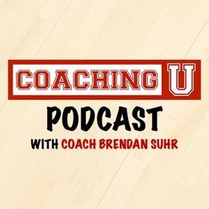 Coaching U Podcast with Coach Brendan Suhr by Coaching U