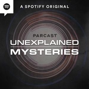 Unexplained Mysteries by Parcast Network