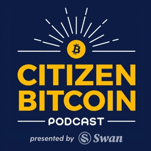 Citizen Bitcoin by Citizen Bitcoin Podcast