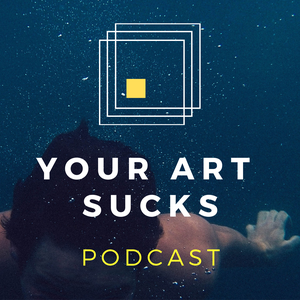 Your Art Sucks by Trevor Stoddart