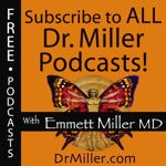 DrMiller.com » All Free Resources - Audio, Video, Articles by Emmett Miller, MD