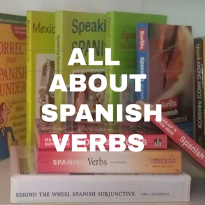 All About Spanish Verbs by Helping You Learn Spanish