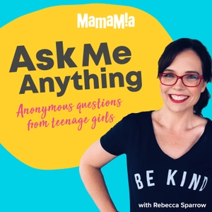 Ask Me Anything by Mamamia Podcasts