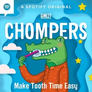 Chompers by Gimlet
