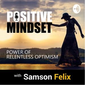 Positive Mindset by Positive Mindset
