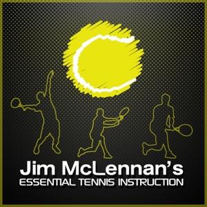 Jim McLennan's Essential Tennis Instruction by Jim McLennan | Tennis Instructor