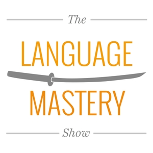 The Language Mastery Show by John Fotheringham