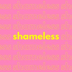 Shameless by Shameless Media