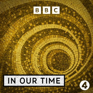 In Our Time by BBC Radio 4