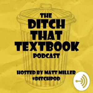 Ditch That Textbook Podcast :: Education, teaching, edtech :: #DitchPod by Ditch That Textbook