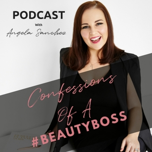 Confessions Of A #BeautyBoss by Angela Sanchez