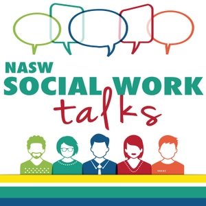 NASW Social Work Talks by National Association of Social Workers (NASW)