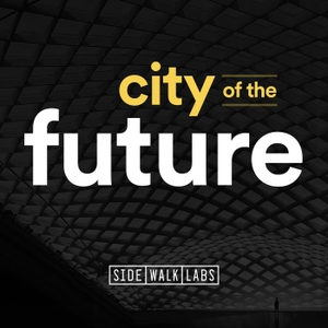City of the Future by Sidewalk Labs