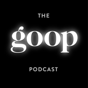 The goop Podcast by Goop, Inc. and Cadence13