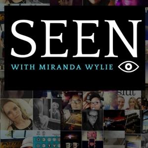 SEEN with Miranda Wylie by Miranda Wylie