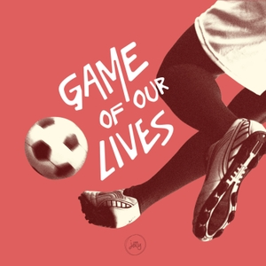 Game of Our Lives by Jetty