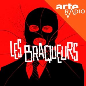 Les braqueurs by ARTE Radio
