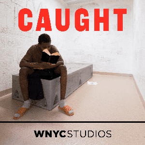 Caught by WNYC Studios