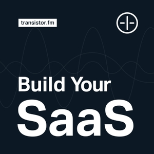 Build Your SaaS – bootstrap in 2021 by Transistor.fm