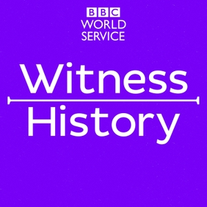 Witness History by BBC World Service