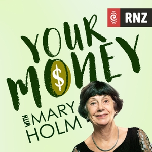 RNZ: Your Money With Mary Holm by RNZ