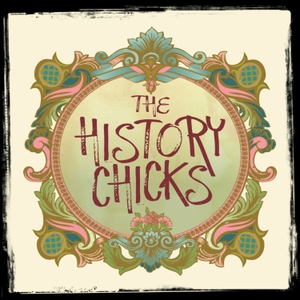The History Chicks by The History Chicks /Wondery