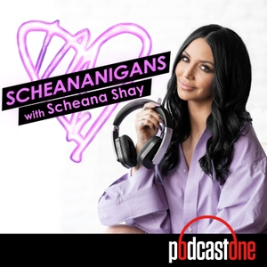 Scheananigans with Scheana Shay by PodcastOne