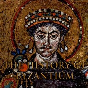The History of Byzantium by thehistoryofbyzantium@gmail.com