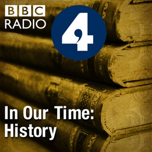 In Our Time: History by BBC Radio 4