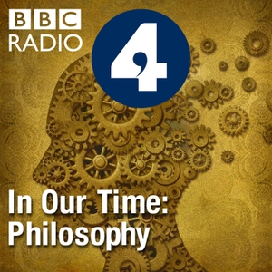 In Our Time: Philosophy by BBC Radio 4